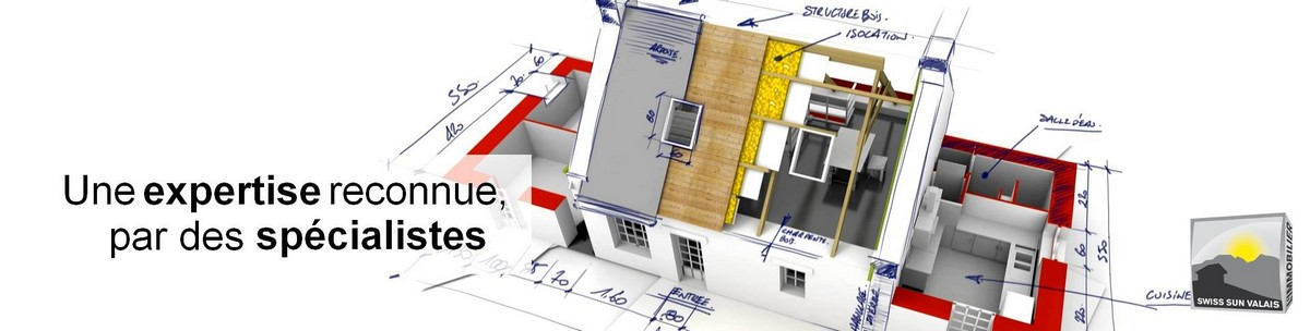1.Swiss Sun Valais ® Vous faites expertiser votre bien immobilier en Valais Suisse. 1er réseau immobilier du Valais ®