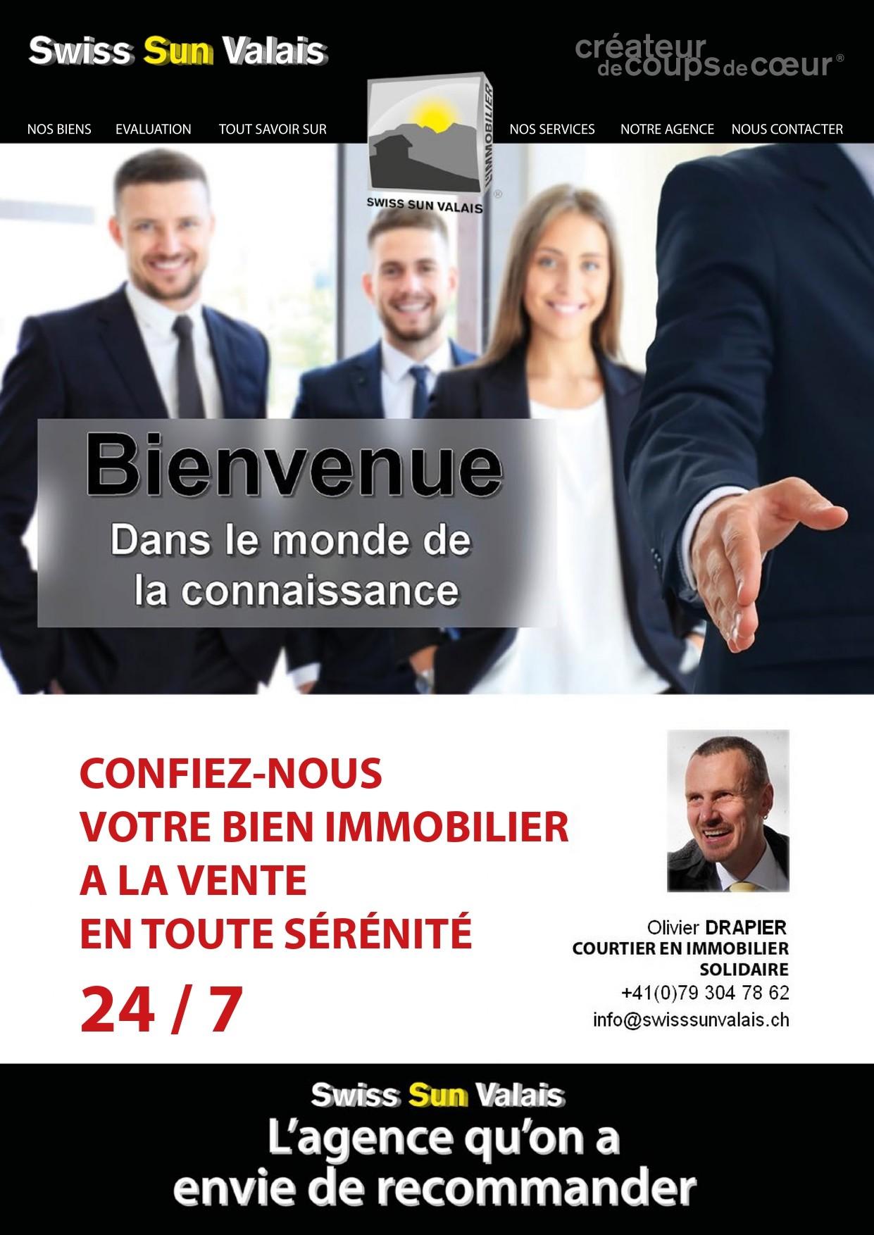 Swiss Sun Valais ® Vous souhaitez avoir une diffusion mondiale de votre bien immobilier à vendre en Valais Suisse. 1er réseau immobilier du Valais ®